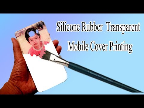 How to Print Your Photo on Silicone Rubber Transparent Cover | mobile cover photo printing