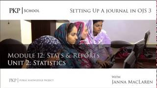 Setting up a Journal in OJS 3: Module 12 Unit 2 - Statistics thumbnail