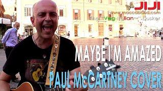 Maybe I'm Amazed - Paul McCartney | Acoustic cover by Jiji, the Veg-Italian busker