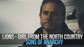 Lions - Girl from the north country (Sons of anarchy - Season 6)