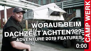 Die neuen Features v๐m CAMPWERK ADVENTURE Dachzelt 2019 // CAMPWERK How To`s #2