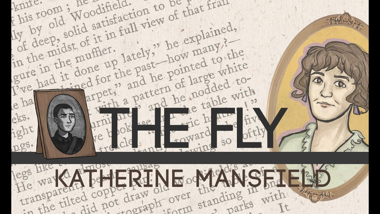 a literary analysis of the fly by katherine mansfields The following graphic interpretation of katherine mansfield's the fly, by zanna goldhawk, appears in issue two of sixpenny magazine.