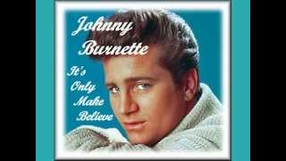 Watch Johnny Burnette Its Only Make Believe video