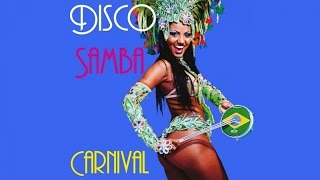 Disco Samba Mix 2018 - 3 Hours Best Latin Dance Club Music Party