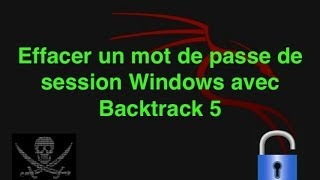 Effacer mot de passe Windows avec Backtrack 5 (chntpw) [FRANCAIS]