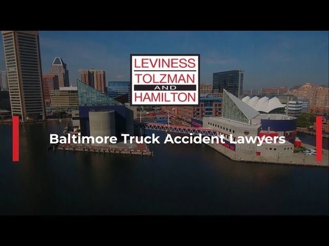 Baltimore Truck Accident Lawyers | LeViness, Tolzman & Hamilton