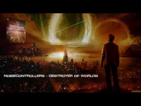 Noisecontrollers - Destroyer of Worlds [HQ Original]