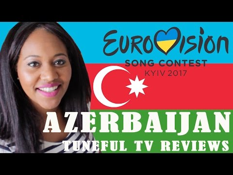 Eurovision 2017 - AZERBAIJAN - Tuneful TV Reaction & Review