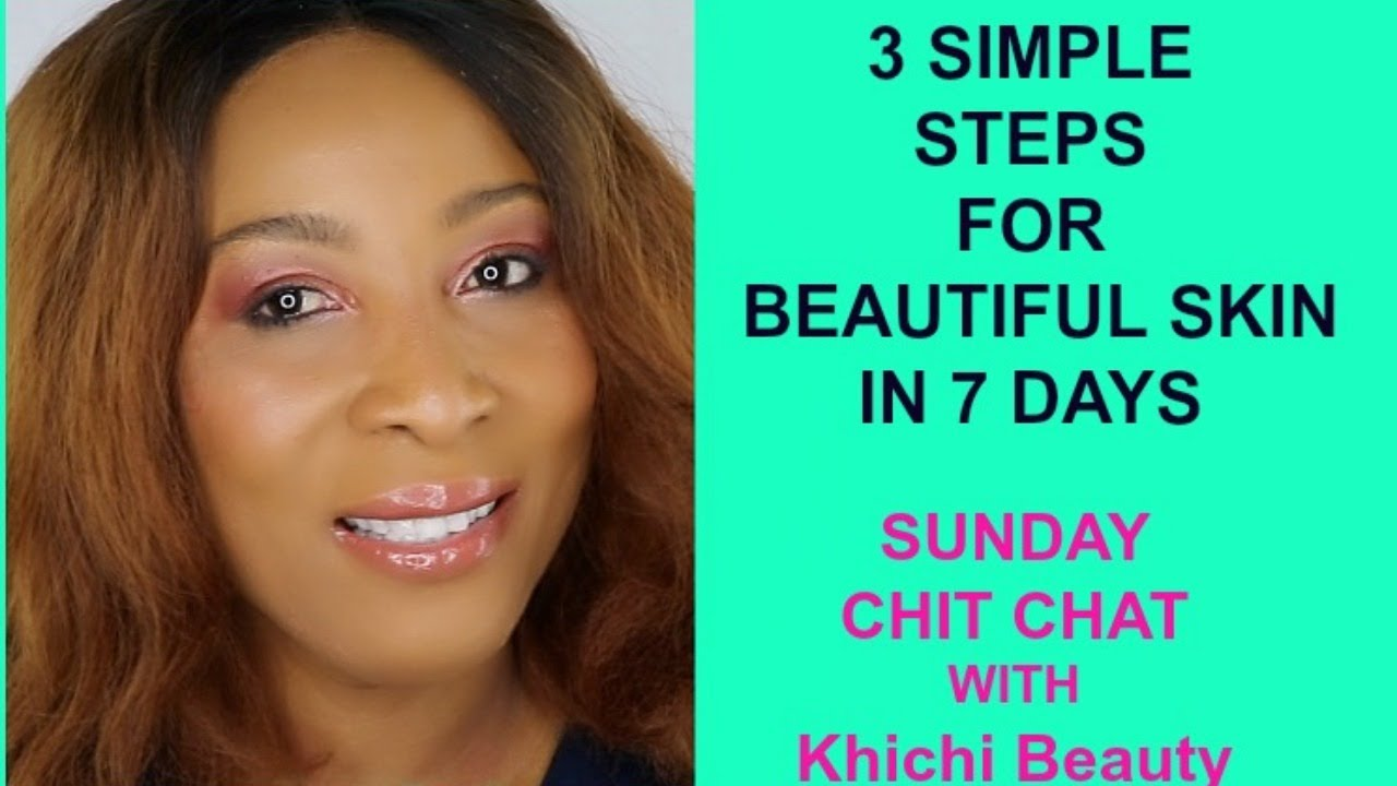 11 SIMPLE STEPS FOR BEAUTIFUL SKIN IN 11 DAYS Khichi Beauty - YouTube