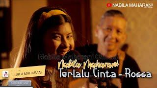 Terlalu cinta - Rossa | covered by Nabila Maharani