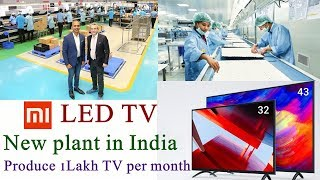 MI TV new plant open in Tirupati to produce 1Lakh TV per month