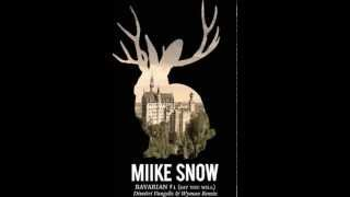 Miike Snow - Bavarian 1 (Say You Will) (Dimitri Vangelis & Wyman Extended Remix)