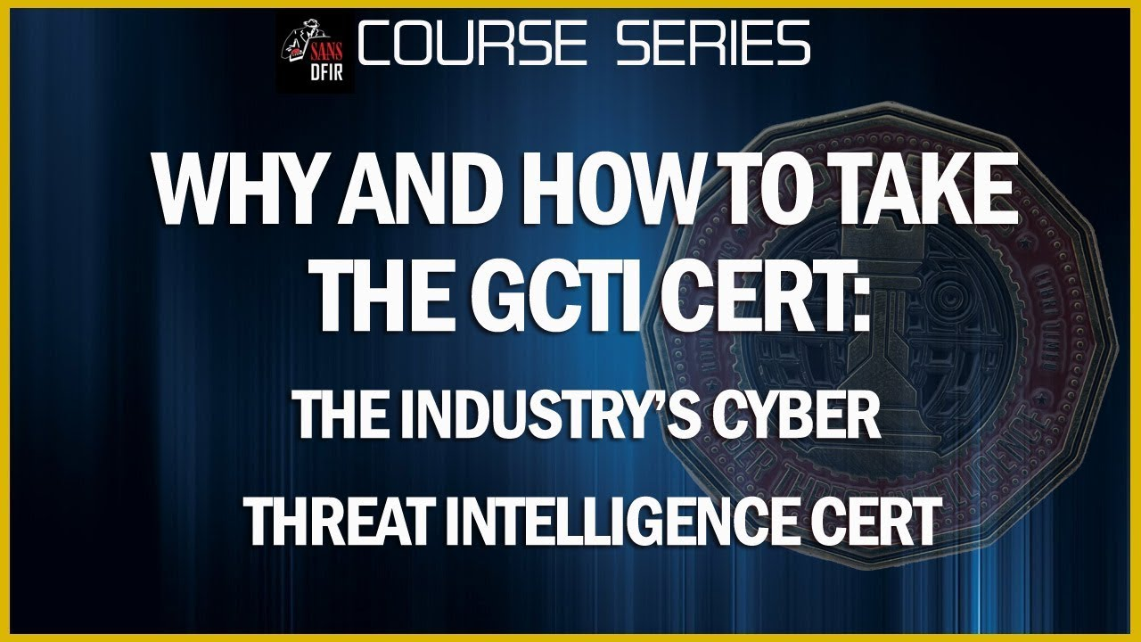 Why And How To Take The Gcti The Industrys Cyber Threat