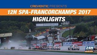 Highlights Hankook 12H SPA-FRANCORCHAMPS 2017