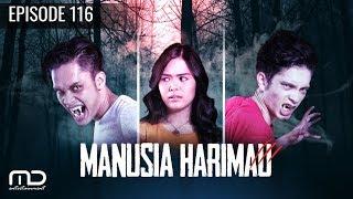 Manusia Harimau - Episode 116