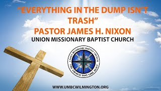 Union Missionary Baptist Church-Pastor James H. Nixon Sunday July 12th