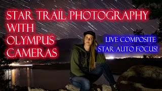 OLYMPUS CAMERAS 2 amazing tools that make star trails way easier!