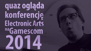 quaz ogląda Electronic Arts na Gamescom 2014