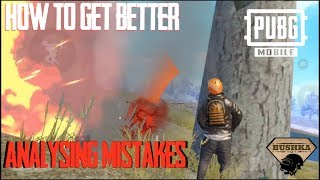 How to get Better - Pubg Mobile - Talking about Mistakes with TheBushka