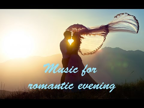 Music for a romantic evening~Chill Out Music ~ Relaxing Music ~ Background Music