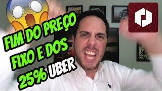 Urgente Uber Fim dos 25% e do Preço Fixo no Brasil
