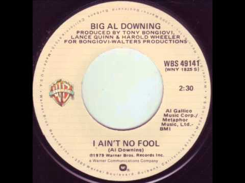 "Big Al Downing ""I Ain't No Fool"""