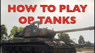 WOT - How To Play OP Tanks   World of Tanks