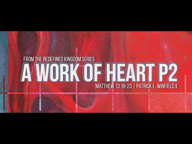 A Work of Heart: Part 2