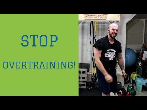 What's Overtraining and Your Reason For Not Overtrained