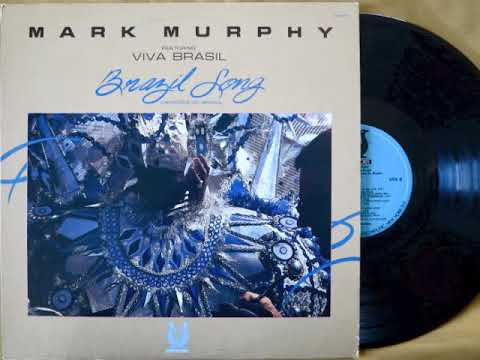 Mark Murphy - BRAZIL SONG / CANCOES DO BRASIL full album  (1984) vinyl rip