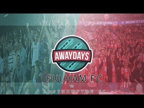 AWAYDAYS: FULHAM FC VS SOUTHAMPTON FC (THEY SCORED A GOAL!)