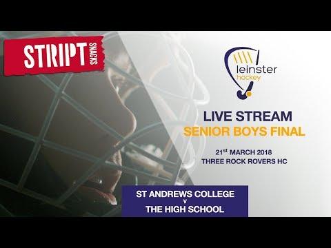 LIVE HOCKEY - 2018 Leinster School Boys Final - St Andrews College v The High School Dublin