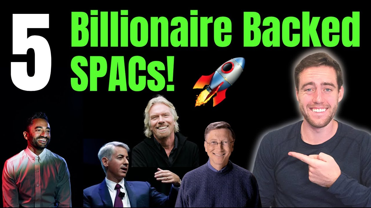 Download 5 Billionaire Backed SPACs! High Growth Stocks!