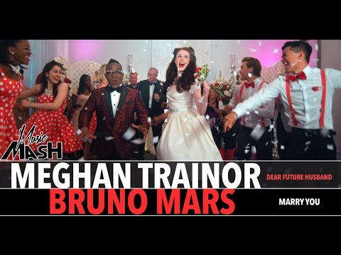 Meghan Trainor - Dear Future Husband / Bruno Mars - Marry You MASHUP