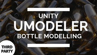 Unity UModeler - Bottle Modelling Tutorial