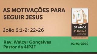 AS MOTIVAÇÕES PARA SEGUIR JESUS   Joao 6:1-2; 22-26