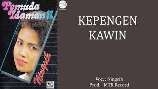 Download lagu Ningsih - Kepengen Kawin