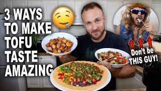 How To Make Tofu Taste AMAZING! | 3 Easy Recipes