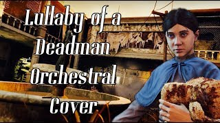 Lullaby of a Deadman Orchestral Cover