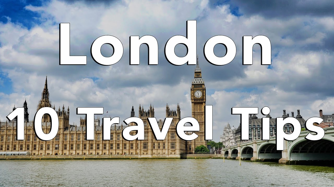 "10 Tips for an AWESOME trip to London - ""Matt's Travel Tips"""
