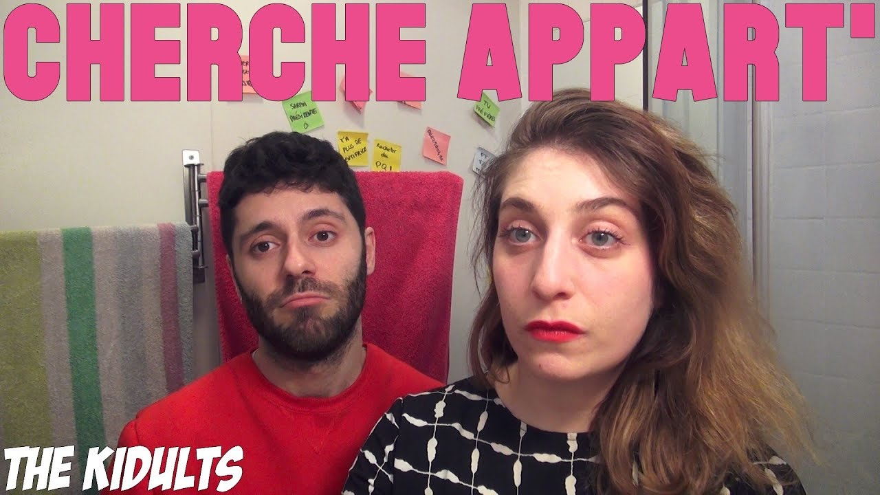 CHERCHE APPARTEMENT   the kidults   YouTube CHERCHE APPARTEMENT   the kidults