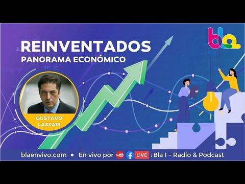 REINVENTADOS - PANORAMA ECONOMICO CON GUSTAVO LAZZARI
