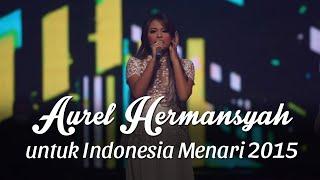 Aurel Hermansyah untuk Indonesia Menari 2015