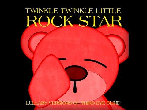 SemiCharmed Life Lulla Versions of Third Eye Blind  Twinkle Twinkle Little Rock Star
