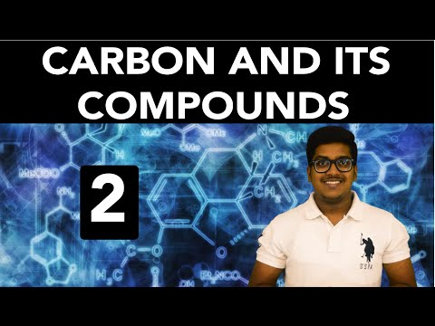Chemistry: Carbon and its Compounds (Part 2)