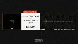 Show Dem Camp - Damiloun [Official Audio] ft. Ajebutter22, BOJ