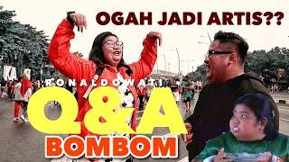 Q&A TOMMY KAGANANGAN  pemain BOMBOM di RONALDOWATI gamau jadi artis lagi kenapa ????????