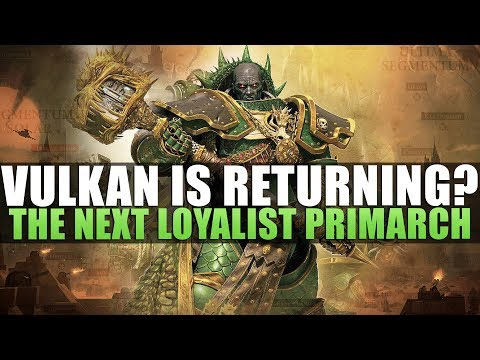 Vulkan returning to 40k?