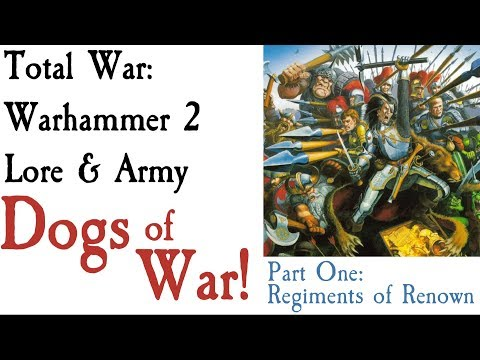Dogs of War Regiments of Renown: Total War Warhammer 2 (Part 1 Dogs of War Series)