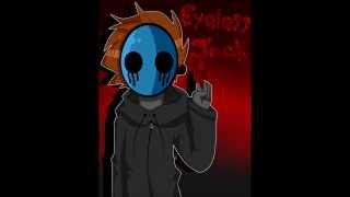 Eyeless Jack Sad Theme- Cry Little Sister